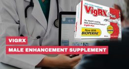 VigRX Plus Male Enhancement: For Men Who Are Ready To Satisfy!
